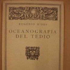 Libros: OCEANOGRAFÍA DEL TEDIO. HISTORIAS DE LAS ESPARRAGUERAS. - D'ORS, EUGENIO.. Lote 134469609