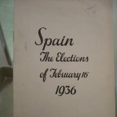 Libros: SPAIN THE ELECTIONS OF FEBRUARY 16TH 1936. Lote 47337420