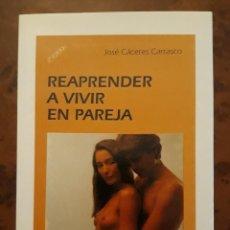 Libros: LIBRO REAPRENDER A VIVIR EN PAREJA. Lote 204341202
