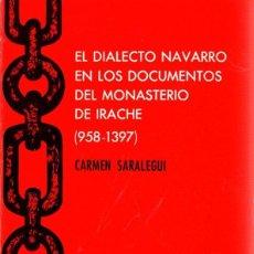 Libri di seconda mano: EL DIALECTO NAVARRO EN LOS DOCUMENTOS DEL MONASTERIO DE IRACHE (958-1397) - SARALEGUI, CARMEN. Lote 204652093