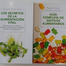 Libros: 2 LIBROS NUTRICIÓN / GUÍA COMPLETA DE ADITIVOS ALIMENTARIOS - LOS SECRETOS DE LA ALIMENTACIÓN VITAL. Lote 204711526