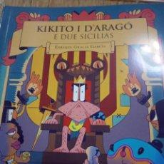 Libros: KIKITO I DE ARAGÓN E DUE SICILIAS, ENRIQUE GRACIA GARCIA. Lote 204839457