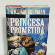 Libros: LIBRO LA PRINCESA PROMETIDA. WILLIAM GOLDMAN.. Lote 204839992