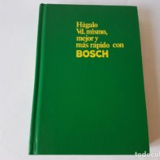 Libros: HÁGALO USTED MISMO MEJOR Y MAS RÁPIDO CON BOSCH. 1978. Lote 205301670
