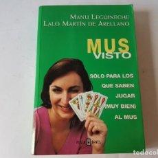 Libros: MUS VISTO MANU LEGUINECHE - LALO MARTIN DE ARELLANO.. Lote 205453813