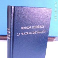 Libros: HIMNOS HOMÉRICOS. LA BATRACOMIOMAQUIA. (BIBLI. CLÁSICA GREDOS Nº 8). Lote 205698923