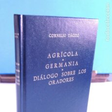 Libros: AGRÍCOLA. GERMANIA.DIÁLOGOS SOBLE LOS ORADORES.- C. TÁCITO (BIBLI. CLÁSICA GREDOS Nº 36). Lote 205706880