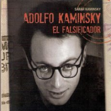 Libros: ADOLFO KAMINSKY / EL FALSIFICADOR - SARAH KAMINSKI. Lote 205707215