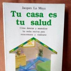 Livros em segunda mão: TU CASA ES TU SALUD. JACQUES LA MAYA. SIRIO. 1993. Lote 205846553