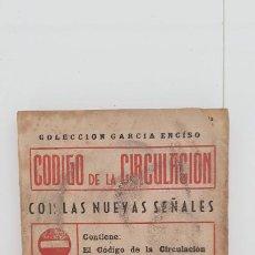 Libros: CÓDIGO DE LA COIRCULACIÓN. 1959. EDITORIAL GARCÍA ENCISO. Lote 206197315