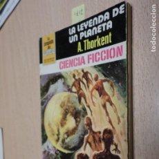 Libros: LA CONQUISTA DEL ESPACIO BRUGUERA - Nº 566 - LA LEYENDA DE UN PLANETA - A. THORKENT. Lote 206224721