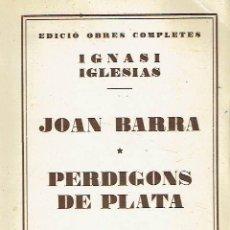 Libros: JOAN BARRA. PERDIGONS DE PLATA.. - IGNASI IGLESIAS... Lote 206234841