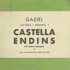 Libros: CASTELLA ENDINS.. - GAZIEL... Lote 206234873