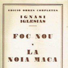 Libros: FOC NOU. LA NOIA MACA.. - IGNASI IGLESIAS... Lote 206234883