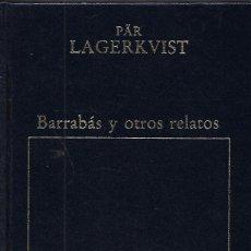 Libros: BARRABAS Y OTROS RELATOS - PAR LAGERKVIST. Lote 181383231