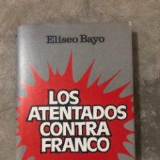 Libros: LOS ATENTADOS CONTRA FRANCO. Lote 206308083