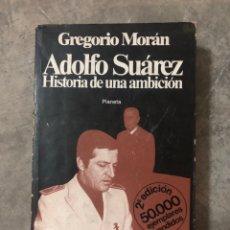 Libros: ADOLFO SUÁREZ HISTORIA DE UNA AMBICIÓN. Lote 206308212