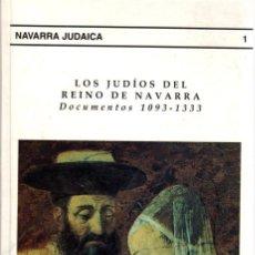 Libri di seconda mano: LOS JUDÍOS DEL REINO DE NAVARRA. DOCUMENTOS, 1093-1333 - CARRASCO, JUAN / MIRANDA GARCÍA, FERMÍN / R. Lote 206309652