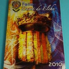 Libros: LLIBRET DE LA FALLA DAMA DE ELCHE. 2010. FALLAS DE VALENCIA. Lote 206386571