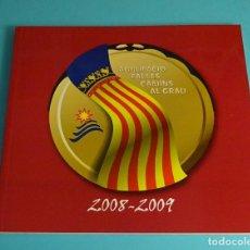 Libros: LLIBRET AGRUPACIÓ FALLES CAMINS AL GRAU. 2008 - 2009. FALLAS DE VALENCIA. Lote 206390175