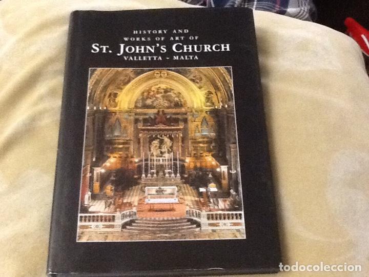 HISTORY AND WORKS OF ART OF ST. JOHN'S CHURCH, VALLETTA, MALTA. EN INGLES (Libros sin clasificar)