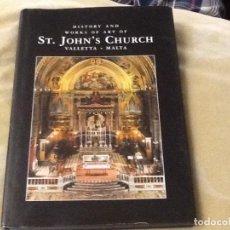 Libros: HISTORY AND WORKS OF ART OF ST. JOHN'S CHURCH, VALLETTA, MALTA. EN INGLES. Lote 206409151