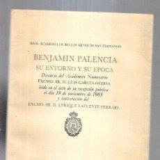 Libros: BENJAMIN PALENCIA. SU ENTORNO Y SU EPOCA (DISCURSO DE LUIS GARCIA-OCHOA Y CONTESTACION DE ENRIQUE LA. Lote 206190202
