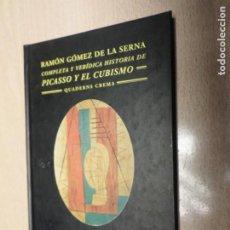 Libros: COMPLETA Y VERIDICA HISTORIA DE PICASSO Y EL CUBISMO - RAMON GOMEZ DE LA SERNA. Lote 206443098