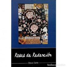 Libros: ROSAS DE REDENCIOS (STEVE EARLE) . GUITAR TOWN BLUEGRASS FOLK KEROUAC DYLAN. Lote 206458095