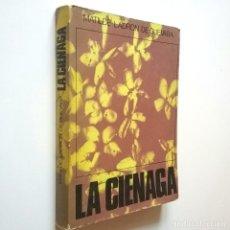 Libros: LA CIÉNAGA - MATILDE LADRÓN DE GUEVARA. Lote 206511242
