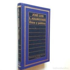 Libros: ÉTICA Y POLÍTICA - JOSÉ LUIS LÓPEZ ARANGUREN. Lote 206511246