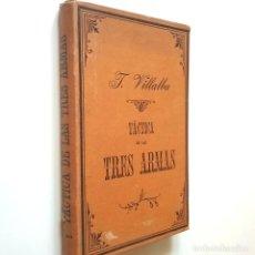 Libros: TÁCTICA DE LAS TRES ARMAS. PRIMERA PARTE. TÁCTICAS PARTICULARES (5ª EDICIÓN, CORREGIDA) - JOSÉ VILLA. Lote 206511265