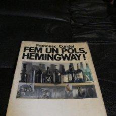 Libros: FEM UN POLS, HEMINGWAY . FRANCESC CANDEL . 1ª EDICIO. EDICIONS 62. 1984. Lote 206512212