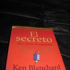 Libros: EL SECRETO, UN CUENTO DE NEGOCIOS. JEN BLANCHARD, MARK MILLER. FABULAS EMPRESARIALES. Lote 206513712