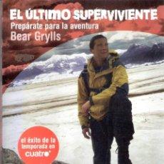 Libros: EL ULTIMO SUPERVIVIENTE.- BEAR GRYLLS.. Lote 206561302