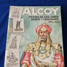 Libros: ALCOY FIESTAS DE SAN JORGE MOROS Y CRISTIANOS 2012. Lote 206594782