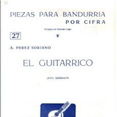 Libros: PIEZAS PARA BANDURRIA POR CIFRA Nº27 (ARREGLOS DE GERMÁN LAGO): EL GUITARRICO (JOTA-SERENATA) - A. P. Lote 206600410