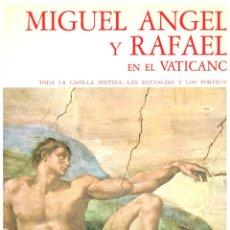Libros: MIGUEL ÁNGEL Y RAFAEL EN EL VATICANO. TODA LA CAPILLA SIXTINA, LAS ESTANCIAS Y LOS PÓRTICOS - VV.AA.. Lote 206600420