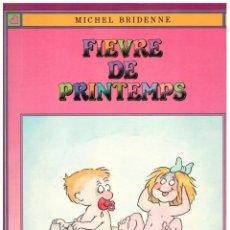 Libros: FIEVRE DE PRINTEMPS - MICHEL BRIDENNE. Lote 206600425