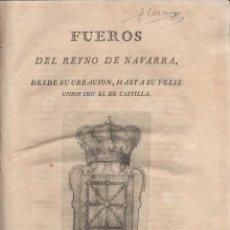 Libros: FUEROS DEL REYNO DE NAVARRA. DESDE SU CREACIÓN HASTA SU FELIZ UNIÓN CON EL DE CASTILLA - DICCIONARIO. Lote 206762331