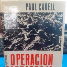 Libros: OPERACION BARBARROJA. LA INVASIÓN DE RUSIA: - CARELL,PAUL.. Lote 206878722