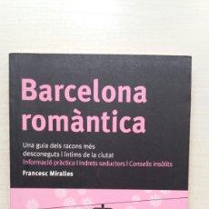 Libros: BARCELONA ROMÀNTICA. FRANCESC MIRALLES. ARA LLIBRES, PRIMERA EDICIÓN, 2004. CATALÁN.. Lote 206879052