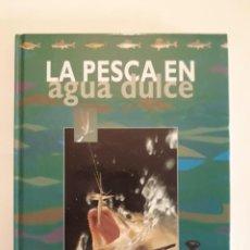 Libros: LIBRO LA PESCA EN AGUA DULCE. EDITORIAL ÁGATA. Lote 207021646