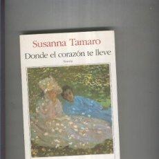 Libros: DONDE EL CORAZON TE LLEVE. Lote 207258082