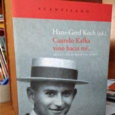 Libros: CUANDO KAFKA VINO HACIA MÍ... EDITOR HANS-GERD KOCH,TRADUCCIÓN BERTA VIAS MAHOU,EDITORIAL ACANTILADO. Lote 207263148