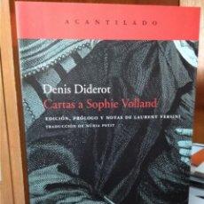 Libros: CARTAS A SOPHIE VOLLAND,DENIS DIDEROT,EDICIÓN LAURENT VERSINI,TRA. NÚRIA PETIT, EDITORIAL ACANTILADO. Lote 207263648