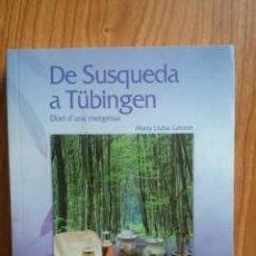 Libros: DE SUSQUEDA A TÜBINGEN, DIARI D UNA METGESSA MARIA LLUÏSA LATORRE. Lote 207263796