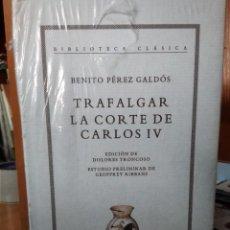 Libros: TRAFALGAR, LA CORTE DE CARLOS IV, BENITO PÉREZ GALDOS, EDICIÓN DOLORES TRONCOSO, EDITORIAL CRÍTICA. Lote 207263852