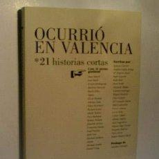 Libros: OCURRIÓ EN VALENCIA, 21 HISTORIAS CORTAS. Lote 207264010