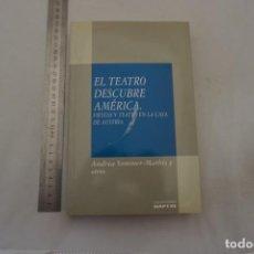 Libros: (14B) - EL TEATRO DESCUBRE AMERICA, FIESTAS DE TEATRO EN LA CASA DE AUSTRIA 1492-1700 / MAPFRE. Lote 207264135
